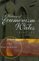 A History of Ecumenism in Wales 1956 1990