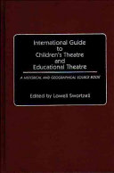 International Guide to Children s Theatre and Educational Theatre
