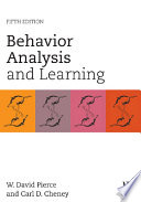 """Behavior Analysis and Learning: Fifth Edition"" by W. David Pierce, Carl D. Cheney"