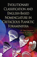 Evolutionary Classification and English Based Nomenclature in Cretaceous Planktic Foraminifera Book