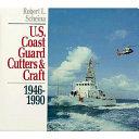 U S  Coast Guard Cutters and Craft  1946 1990