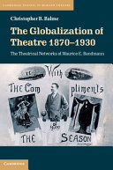 The Globalization of Theatre 1870  1930