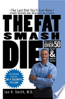 """""""The Fat Smash Diet: The Last Diet You'll Ever Need"""" by Ian K. Smith, M.D."""