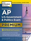 Cracking the AP U S  Government   Politics Exam 2020  Premium Edition
