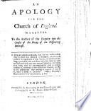 An Apology for the Church of England  In a Letter to the Author of the Enquiry Into the Causes of the Decay of the Dissenting Interest