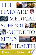 """The Harvard Medical School Guide to Men's Health"" by Harvey Bruce Simon, Harvard Medical School"