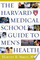"""The Harvard Medical School Guide to Men's Health"" by Harvey Bruce Simon, Harvard Medical School"