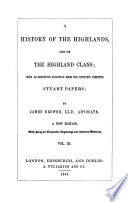 A History of the Highlands and of the Highland Clans  , Band 3