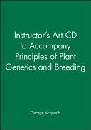 Instructor   s Art CD to Accompany Principles of Plant Genetics and Breeding