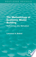 The Methodology Of Economic Model Building Routledge Revivals