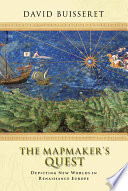 The Mapmakers Quest Depicting New Worlds In Renaissance Europe