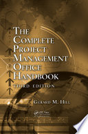 The Complete Project Management Office Handbook  Third Edition