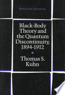 Black Body Theory and the Quantum Discontinuity  1894 1912