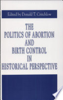 Politics of Abortion and Birth Control in Historical Perspective