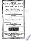 A Brief Concordance, Or Table to the Bible ... By Mr. John Downame