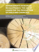 Advancements in Biomass Recalcitrance  The Use of Lignin for the Production of Fuels and Chemicals