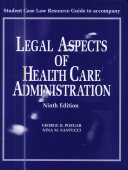 Student Case Law Resource Guide to Accompany Legal Aspects of Health Care Administration, Ninth Edition