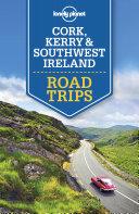 Lonely Planet Cork, Kerry & Southwest Ireland Road Trips [Pdf/ePub] eBook