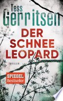 Der Schneeleopard  : Ein Rizzoli-&-Isles-Thriller
