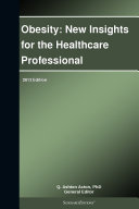 Obesity: New Insights for the Healthcare Professional: 2013 Edition Pdf/ePub eBook