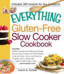 The Everything Gluten Free Slow Cooker Cookbook