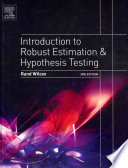 Introduction To Robust Estimation And Hypothesis Testing Book PDF