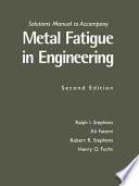 Metal Fatigue in Engineering  : Solutions Manual