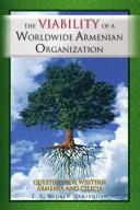 THE VIABILITY OF A WORLDWIDE ARMENIAN ORGANIZATION