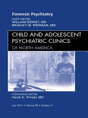 Forensic Psychiatry  An Issue of Child and Adolescent Psychiatric Clinics of North America   E Book