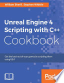 Unreal Engine 4 Scripting with C   Cookbook