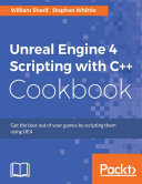 Pdf Unreal Engine 4 Scripting with C++ Cookbook