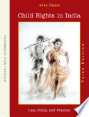 """Child Rights in India: Law, Policy, and Practice"" by Asha Bajpai"