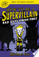 How to Be a Supervillain  Bad Guys Finish First