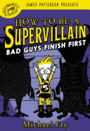 How to Be a Supervillain: Bad Guys Finish First Pdf