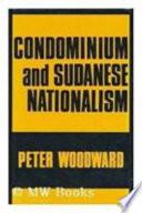 Condominium and Sudanese Nationalism