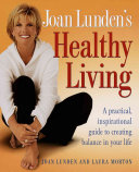 Joan Lunden s Healthy Living Book PDF