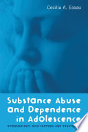 Substance Abuse and Dependence in Adolescence Book