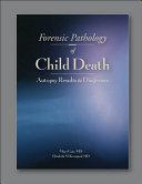 Forensic Pathology of Child Death