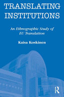 Translating Institutions: An Ethnographic Study of EU ...