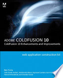 Adobe ColdFusion Web Application Construction Kit  : ColdFusion 10 Enhancements and Improvements