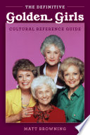The Definitive  Golden Girls  Cultural Reference Guide Book