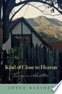Kind of Close to Heaven Book PDF
