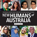 New Humans of Australia   Incredible Stories from Those Who ve Come Across the Seas Book