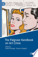 """The Palgrave Handbook on Art Crime"" by Saskia Hufnagel, Duncan Chappell"