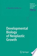 Developmental Biology of Neoplastic Growth