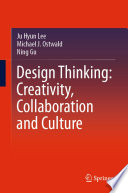 Design Thinking: Creativity, Collaboration and Culture