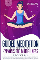 Guided Meditation for Deep Sleep Hypnosis and Mindfulness Book
