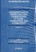 Experimentation Modeling and Computation in Flow  Turbulence and Combustion
