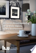 Physically Based Rendering of Synthetic Objects in Real Environments