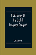 A Dictionary Of The English Language Designed For Use In Common Schools Abridged From Webster S International Dictionary